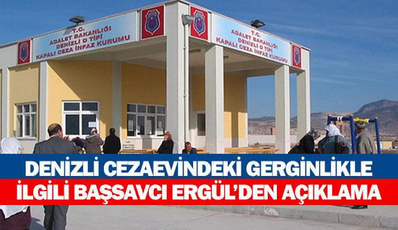 Denizli cezaevindeki gerginlikle ilgili Başsavcı Ergül'den açıklama