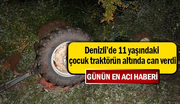 Denizli'de 11 yaşındaki çocuk traktörün can verdi!
