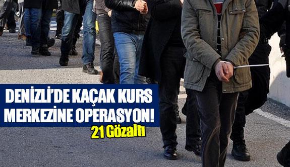 Denizli'de kaçak kurs merkezine operasyon!