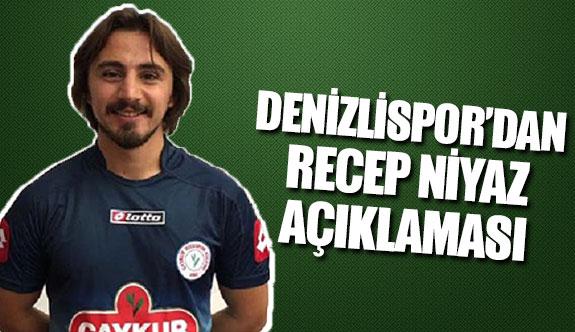 Denizlispor'dan Recep Niyaz açıklaması