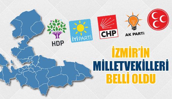 İzmir'in milletvekilleri belli oldu