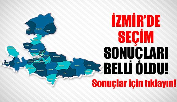 İzmir seçim sonuçları belli oldu