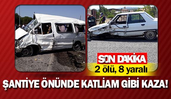 Şantiye önünde katliam gibi kaza!