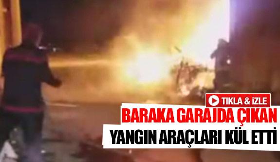 Baraka garajda çıkan yangın araçları kül etti
