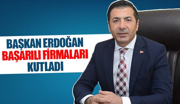 Başkan Erdoğan, başarılı firmaları kutladı