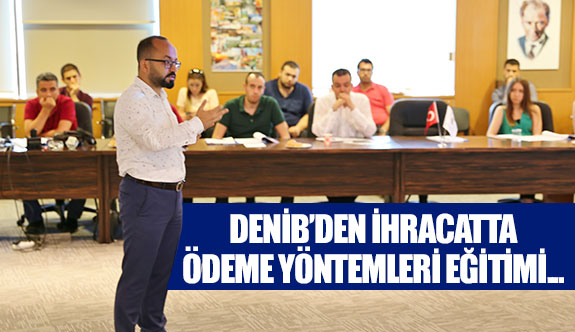 DENİB'den ihracatta ödeme yöntemleri eğitimi...