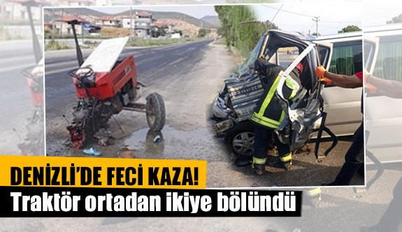 Denizli'de traktör ortadan ikiye bölündü