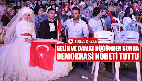 Gelin ve damat düğünden sonra demokrasi nöbeti tuttu
