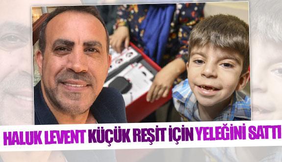 Haluk Levent küçük Reşit için yeleğini sattı