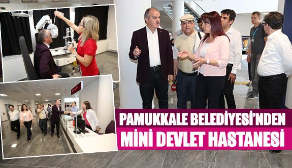 Pamukkale Belediyesi'nden mini devlet hastanesi