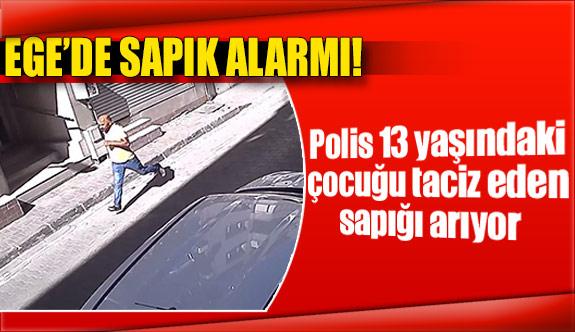 Polis 13 yaşındaki çocuğu taciz eden sapığı arıyor
