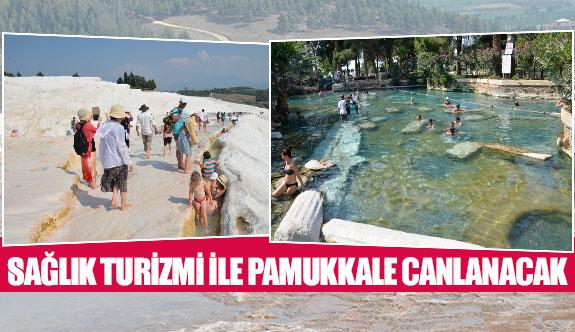 Sağlık turizmi ile Pamukkale canlanacak