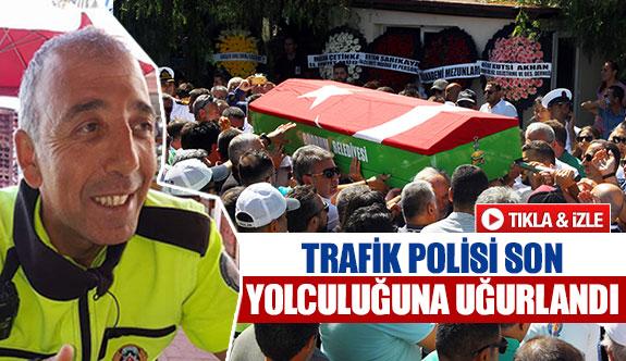 Trafik polisi son yolculuğuna uğurlandı