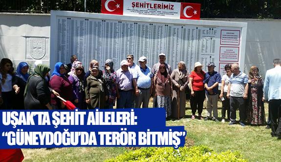 """Uşak'ta şehit aileleri: """"Güneydoğu'da terör bitmiş"""""""