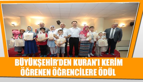 Büyükşehir'den Kuran'ı Kerim öğrenen öğrencilere ödül