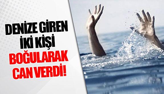 Denize giren 2 kişi boğularak can verdi