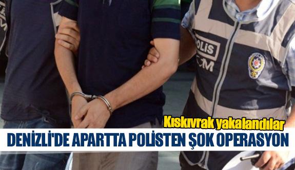 Denizli'de apartta polisten şok operasyon