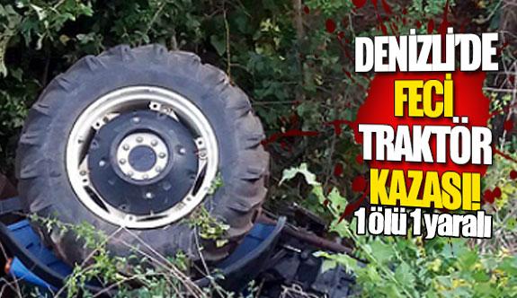 Denizli'de feci traktör kazası!