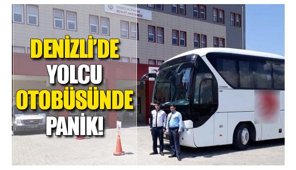 Denizli'de yolcu otobüsünde panik!