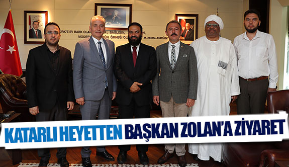 Katarlı heyetten Başkan Zolan'a ziyaret