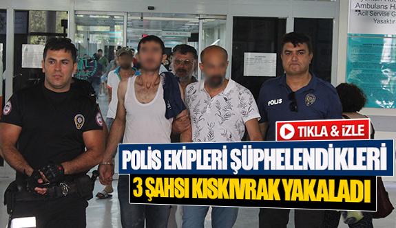 Polis ekipleri şüphelendikleri 3 şahsı kıskıvrak yakaladı