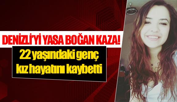22 yaşındaki genç kız hayatını kaybetti
