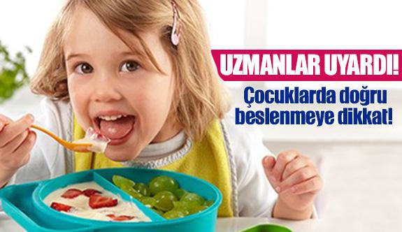 Çocuklarda doğru beslenmeye dikkat!