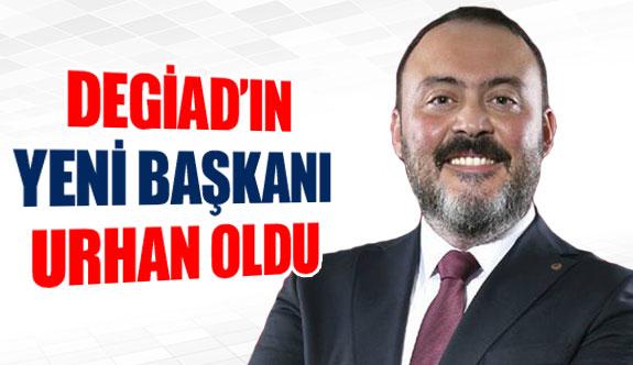 DEGİAD'ın yeni başkanı Urhan oldu
