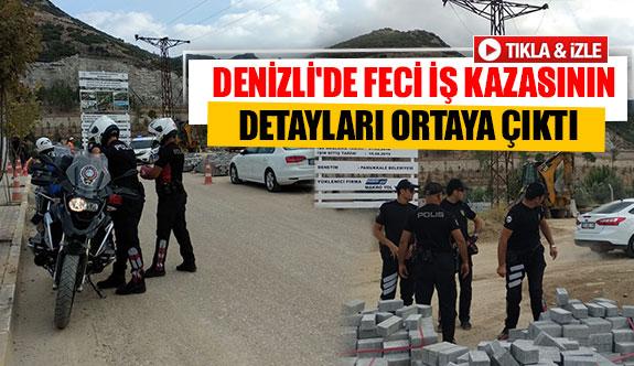 Denizli'de feci iş kazasının detayları ortaya çıktı