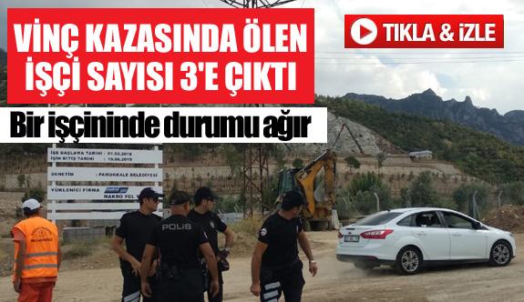 Denizli'de vinç kazasında ölen işçi sayısı 3'e çıktı