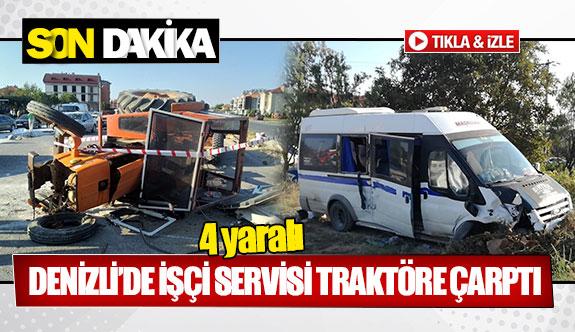 Denizli'de işçi servisi traktöre çarptı