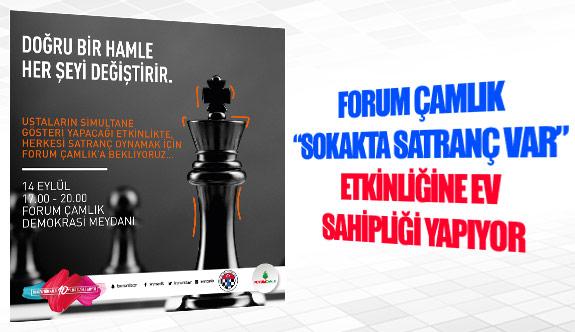 """Forum Çamlık """"Sokakta Satranç Var"""" etkinliğine ev sahipliği yapıyor"""