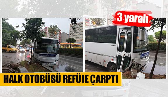 Halk otobüsü refüje çarptı