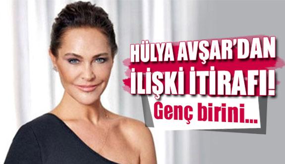 Hülya Avşar'dan ilişki itirafı!