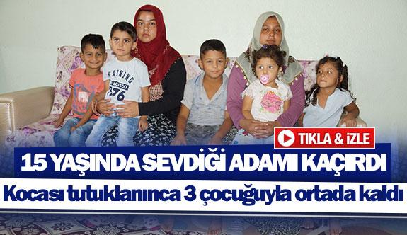 Kocası tutuklanınca 3 çocuğuyla ortada kaldı