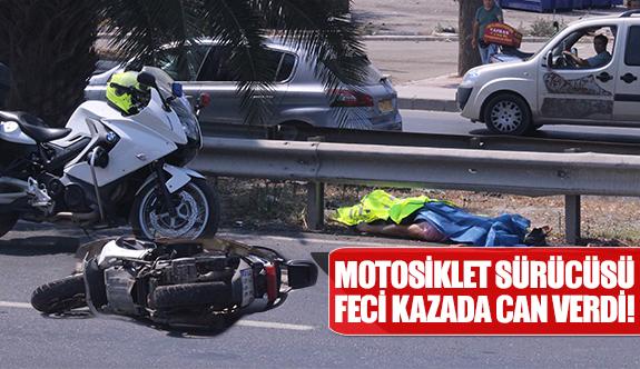 Motosiklet sürücüsü feci kazada can verdi!
