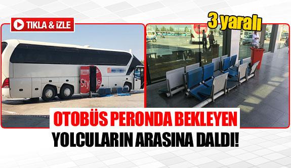 Otobüs peronda bekleyen yolcuların arasına daldı!