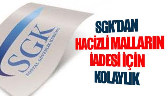 SGK'dan hacizli malların iadesi için kolaylık