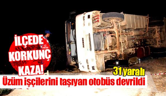 Üzüm işçilerini taşıyan otobüs devrildi