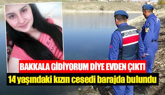 14 yaşındaki kızın cesedi barajda bulundu