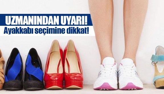 Ayakkabı seçimine dikkat!