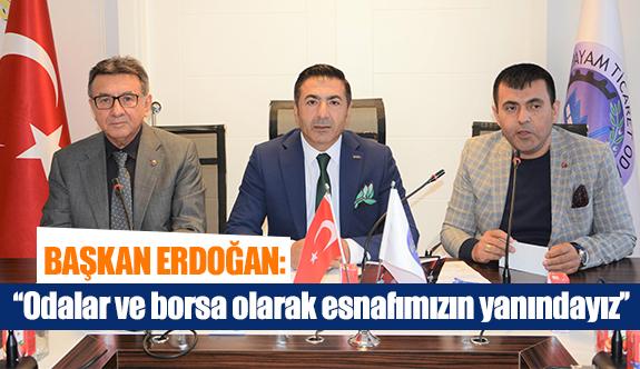 Başkan Erdoğan: ''Odalar ve borsa olarak esnafımızın yanındayız''