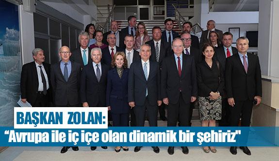 """Başkan Zolan: ''Avrupa ile iç içe olan dinamik bir şehiriz"""""""