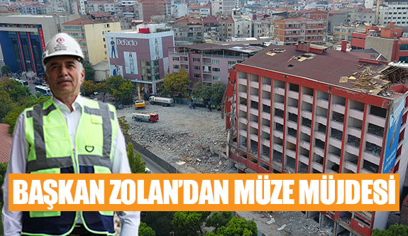 Başkan Zolan'dan müze müjdesi