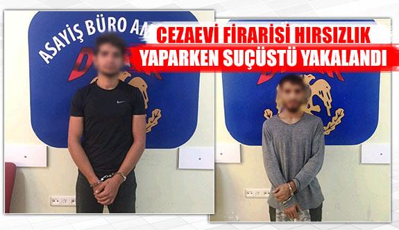 Cezaevi firarisi hırsızlık yaparken suçüstü yakalandı