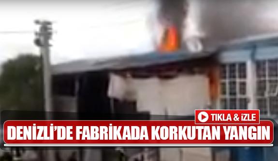 Denizli'de fabrikada korkutan yangın
