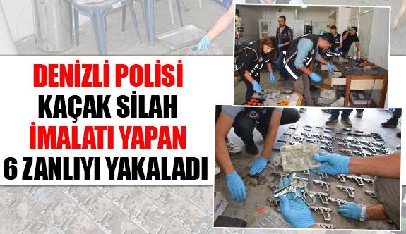 Denizli polisi kaçak silah imalatı yapan 6 zanlıyı yakaladı