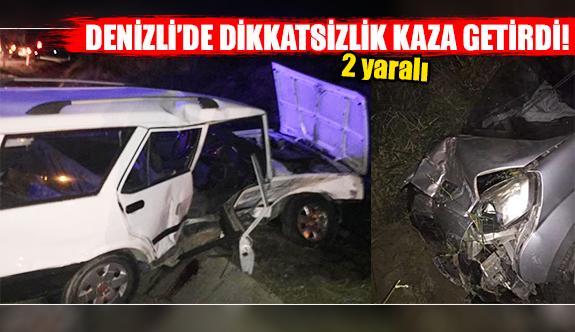 Denizli'de dikkatsizlik kaza getirdi!