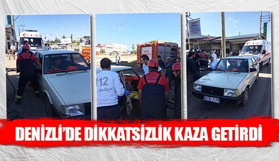 Denizli'de dikkatsizlik kaza getirdi