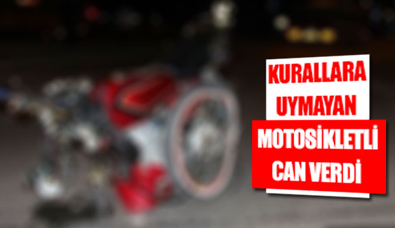 Kurallara uymayan motosikletli can verdi